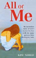 All of Me: My Incredible True Story ...