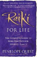 Reiki for Life: The Complete Guide to...