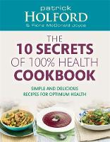 The 10 Secrets of 100% Health...