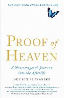 Proof of Heaven: A Neurosurgeon's...