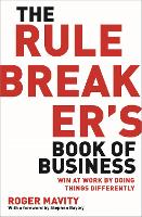 The Rule Breakers' Book of Business:...