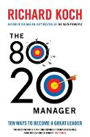 The 80/20 Manager: Ten Ways to Become...