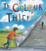 The Colour Thief: A Story About...