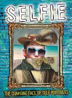 Selfie: The Changing Face of Self...