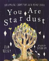 You are Stardust: Our Amazing...