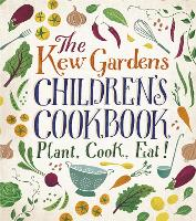 The Kew Garden's Children's Cookbook:...