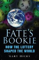 Fate's Bookie: How the Lottery Shaped...