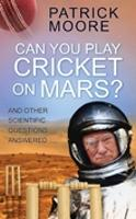 Can You Play Cricket on Mars?: And...