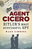 Agent Cicero: Hitler's Most ...