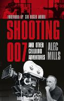 Shooting 007 and Other Celluloid...