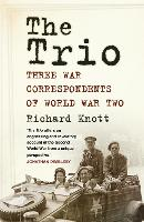 The Trio: Three War Correspondents of...