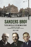 Sanders Bros: The Rise and Fall of a...