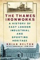 The Thames Ironworks: A History of...
