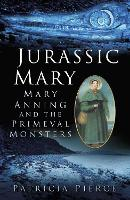 Jurassic Mary: Mary Anning and the...