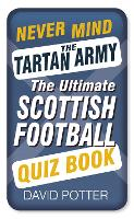 Never Mind the Tartan Army: The...