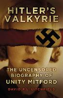 Hitler's Valkyrie: The Uncensored...