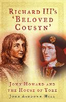 Richard III's 'Beloved Cousyn': John...