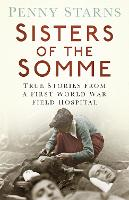 Sisters of the Somme: True Stories...