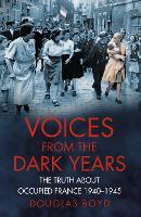 Voices from the Dark Years: The Truth...