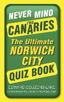 Never Mind The Canaries: the Ultimate...