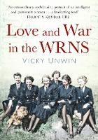 Love and War in the WRNS: Letters ...