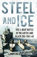 Steel and Ice: The U-Boat Battle in...