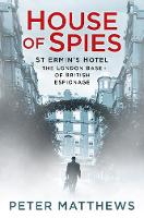 House of Spies: St Ermin's Hotel, the...