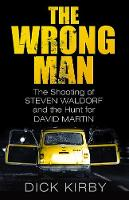 The Wrong Man: The Shooting of Steven...