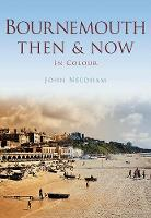 Bournemouth: Then & Now