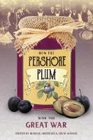 How the Pershore Plum Won the Great War