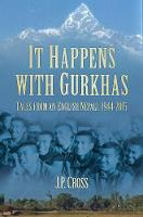 It Happens with Gurkhas: Tales from ...