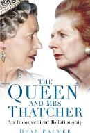 The Queen and Mrs Thatcher: An...