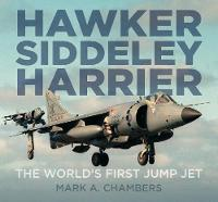 Hawker Siddeley Harrier: The World's...