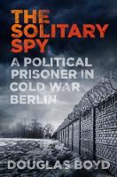 The Solitary Spy: A Political ...