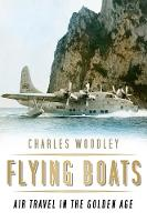 Flying Boats: Air Travel in the ...