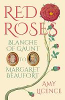 Red Roses: Blanche of Gaunt to...
