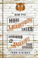 More Merseyside Tales: Curious &...