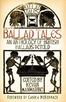 Ballad Tales: An Anthology of British...