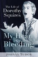 My Heart is Bleeding: The Life of...