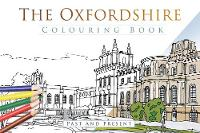 The Oxfordshire Colouring Book: Past ...