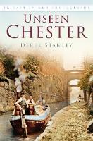 Unseen Chester: Britain In Old...