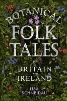 Botanical Folk Tales of Britain and...