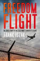 Freedom Flight: The True Story of the...
