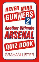 Never Mind the Gunners 2: Another...