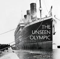 The Unseen Olympic: The Ship in Rare...
