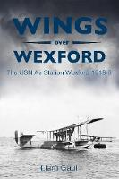 Wings over Wexford: The USN Air...