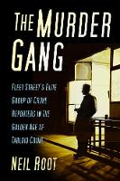 The Murder Gang: Fleet Street's Elite...