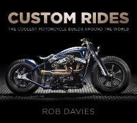 Custom Rides: The Coolest Motorcycle...