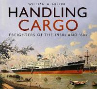 Handling Cargo: Freighters of the...
