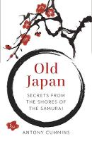Old Japan: Secrets from the Shores of...